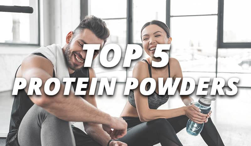Top 5 Protein Powders for 2019
